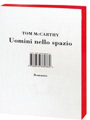 libri uomini nello spazio tom mccarthy