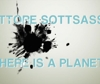 "In mostra: ""There is a Planet"", il pianeta di Ettore Sottsass"
