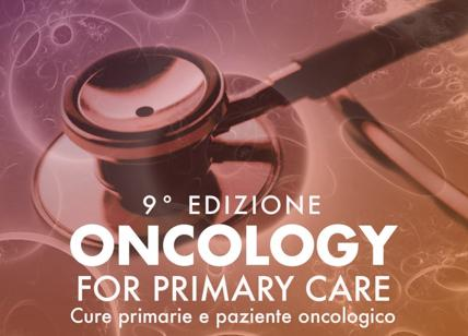 'Oncology, for primary care' - IX edz Le nuove frontiere in Oncologia