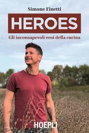 """heroes14 - Lo chef Simone Finetti presenta a Milano il suo libro """"Heroes"""""""