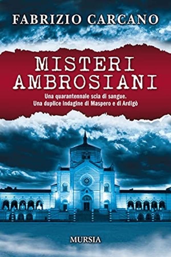 Misteri Ambrosiani è il nuovo romanzo noir dello scrittore Fabrizio Carcano  - Affaritaliani.it
